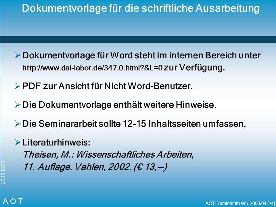 A O T AOT-Seminar im WS 2003/04 [25] 29.10.2003 Agenda Allgemeines Literaturarbeit Gliederung Stil Diverses Zusammenfassung