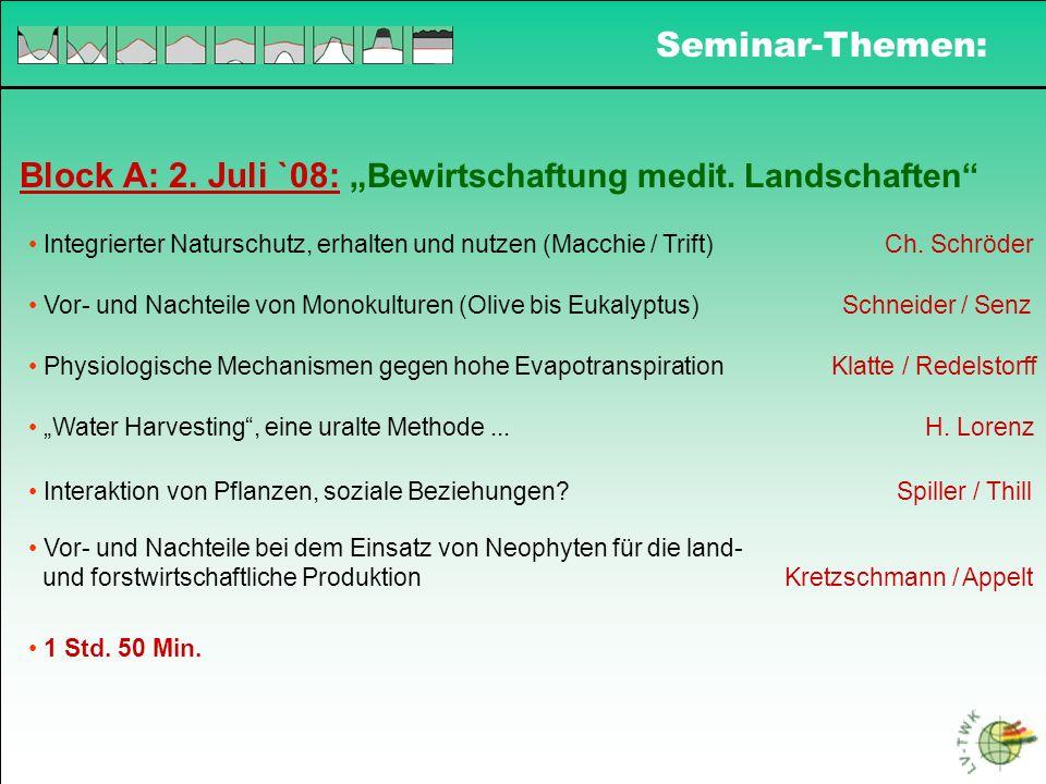 Block A: 2. Juli `08: Bewirtschaftung medit. Landschaften Integrierter Naturschutz, erhalten und nutzen (Macchie / Trift) Ch. Schröder Vor- und Nachte