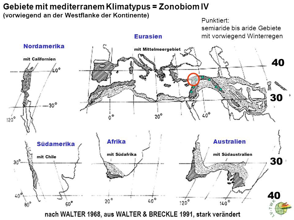 Südamerika mit Chile Afrika mit Südafrika Australien mit Südaustralien Eurasien mit Mittelmeergebiet Nordamerika mit Californien nach WALTER 1968, aus