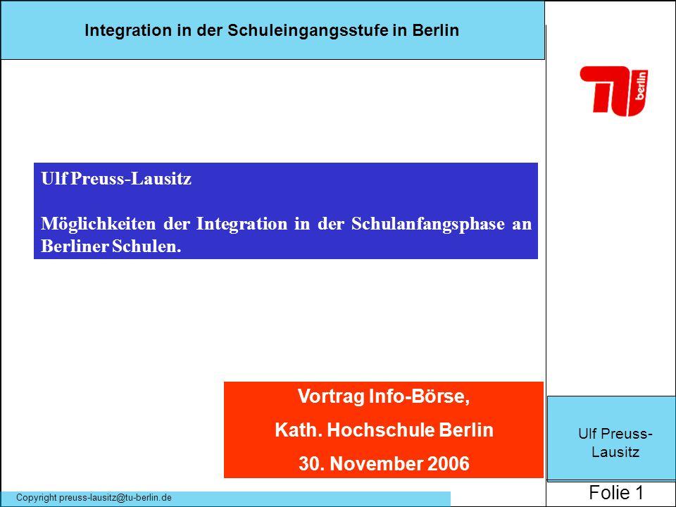 Ulf Preuss- Lausitz Folie 1 Integration in der Schuleingangsstufe in Berlin Copyright preuss-lausitz@tu-berlin.de Ulf Preuss-Lausitz Möglichkeiten der