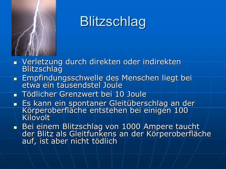 Blitzschlag Verletzung durch direkten oder indirekten Blitzschlag Verletzung durch direkten oder indirekten Blitzschlag Empfindungsschwelle des Mensch