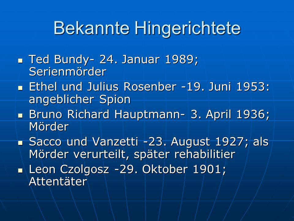 Bekannte Hingerichtete Ted Bundy- 24. Januar 1989; Serienmörder Ted Bundy- 24. Januar 1989; Serienmörder Ethel und Julius Rosenber -19. Juni 1953: ang