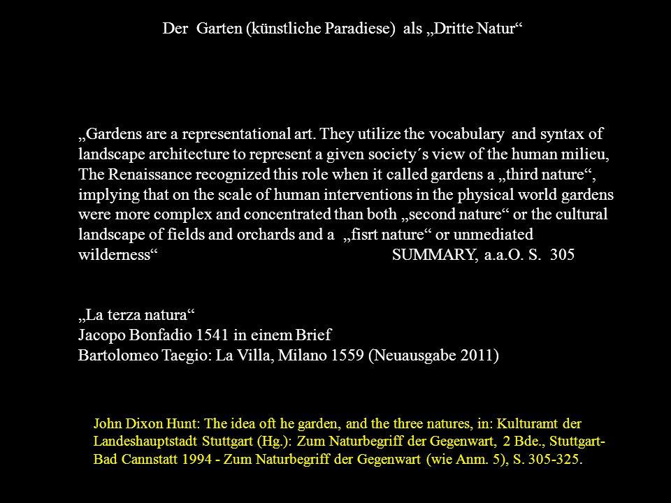 John Dixon Hunt: The idea oft he garden, and the three natures, in: Kulturamt der Landeshauptstadt Stuttgart (Hg.): Zum Naturbegriff der Gegenwart, 2