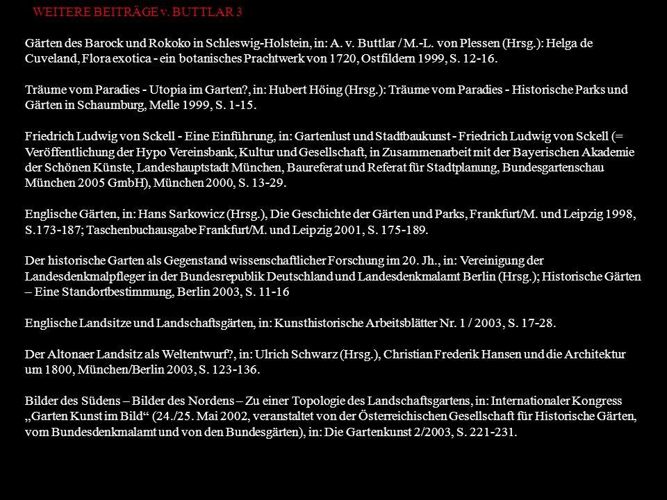 Gärten des Barock und Rokoko in Schleswig-Holstein, in: A. v. Buttlar / M.-L. von Plessen (Hrsg.): Helga de Cuveland, Flora exotica - ein botanisches