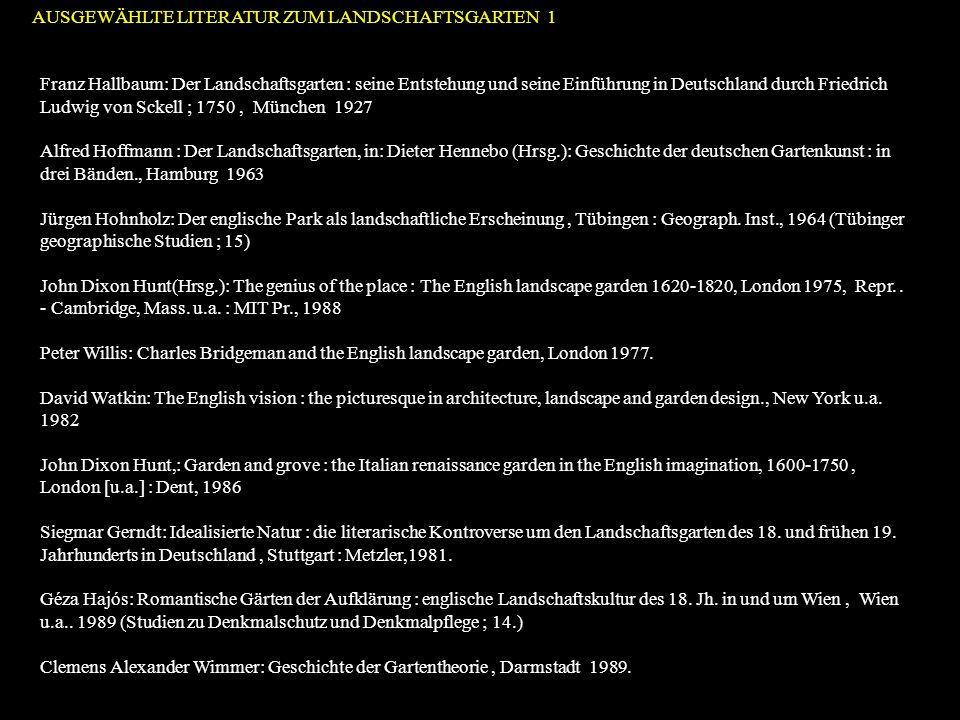Franz Hallbaum: Der Landschaftsgarten : seine Entstehung und seine Einführung in Deutschland durch Friedrich Ludwig von Sckell ; 1750, München 1927 Al