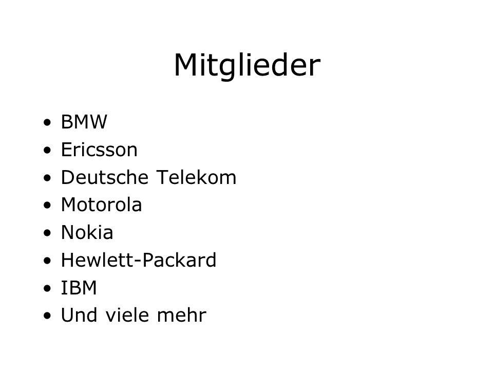 Mitglieder BMW Ericsson Deutsche Telekom Motorola Nokia Hewlett-Packard IBM Und viele mehr