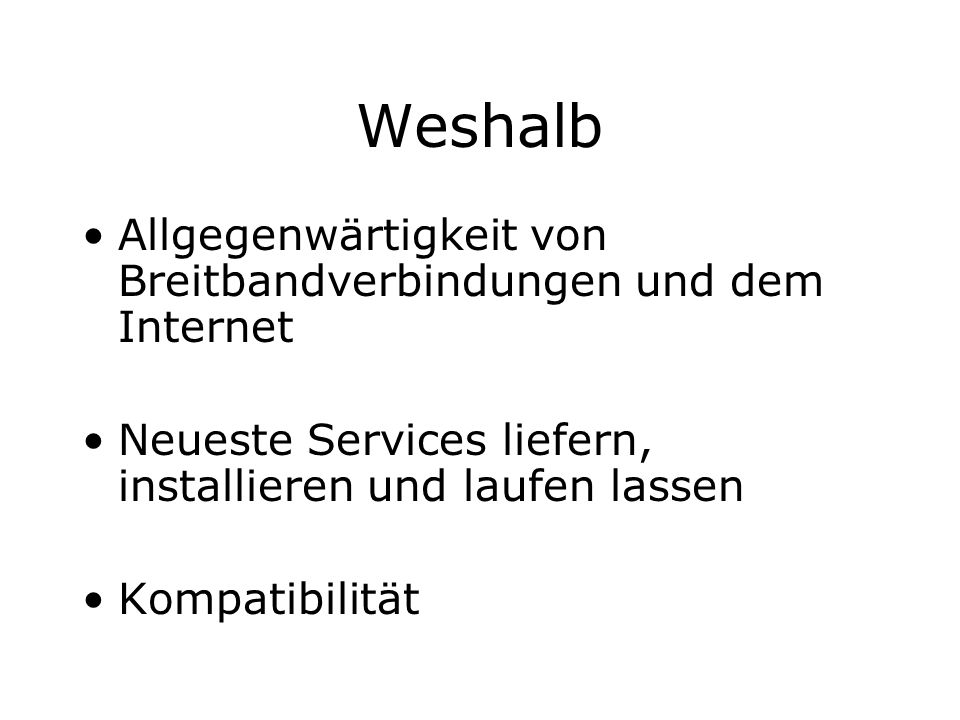 Weshalb Allgegenwärtigkeit von Breitbandverbindungen und dem Internet Neueste Services liefern, installieren und laufen lassen Kompatibilität