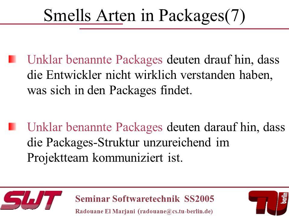 Smells Arten in Packages(7) Unklar benannte Packages deuten drauf hin, dass die Entwickler nicht wirklich verstanden haben, was sich in den Packages findet.