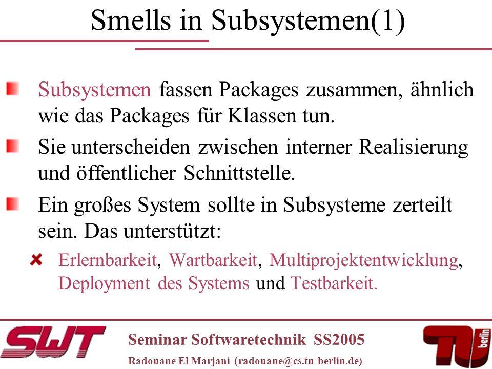 Smells in Subsystemen(1) Subsystemen fassen Packages zusammen, ähnlich wie das Packages für Klassen tun.