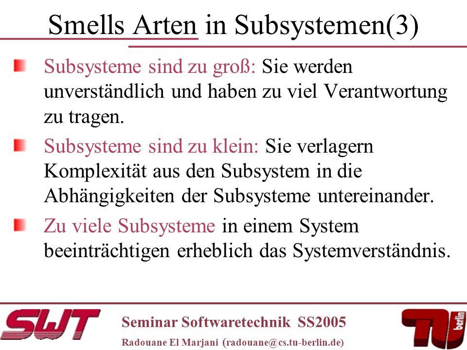 Smells Arten in Subsystemen(3) Subsysteme sind zu groß: Sie werden unverständlich und haben zu viel Verantwortung zu tragen.
