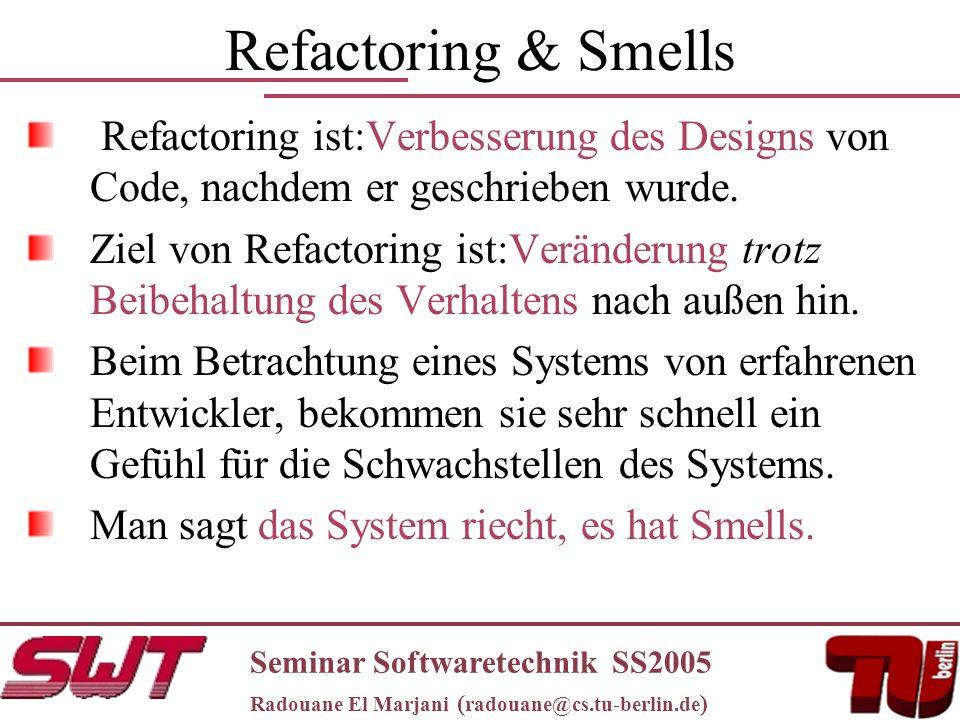 Refactoring & Smells Refactoring ist:Verbesserung des Designs von Code, nachdem er geschrieben wurde.