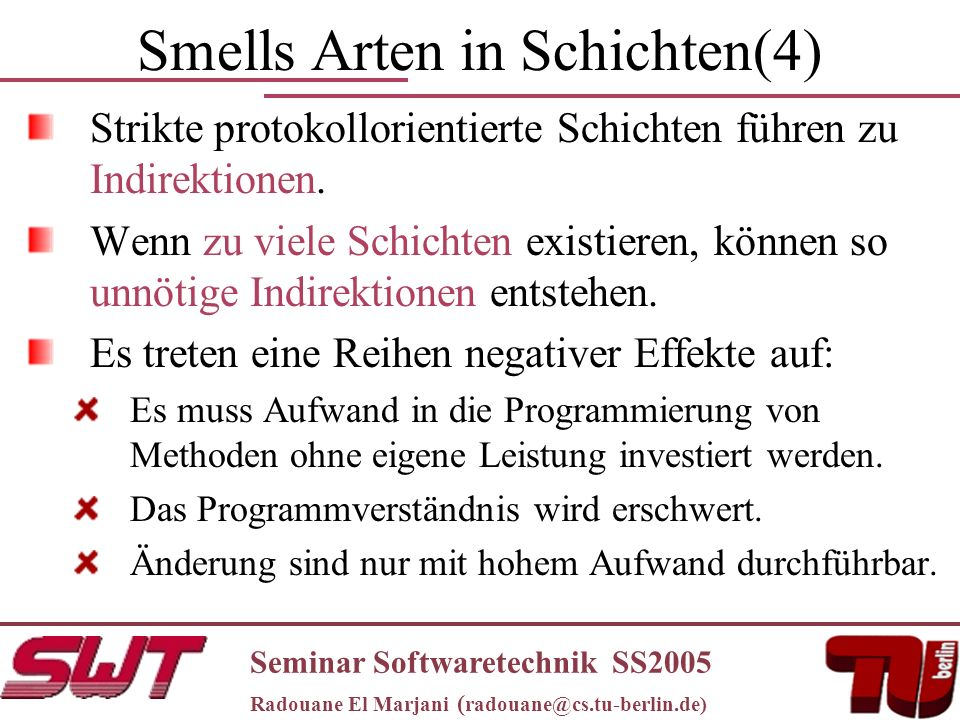 Smells Arten in Schichten(4) Strikte protokollorientierte Schichten führen zu Indirektionen.