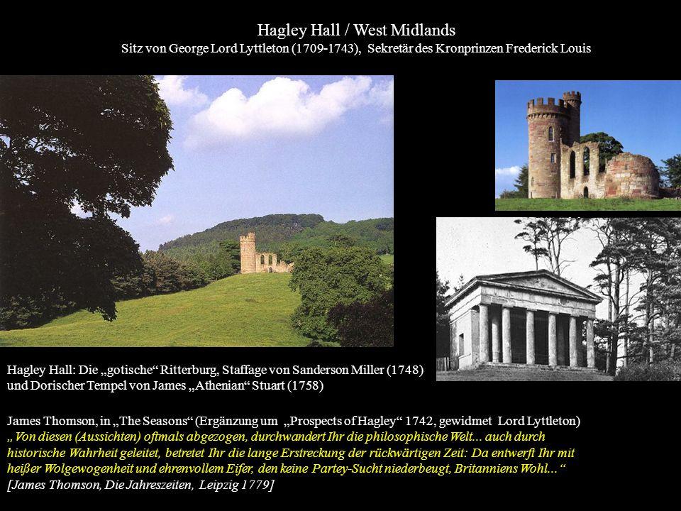 Hagley Hall: Die gotische Ritterburg, Staffage von Sanderson Miller (1748) und Dorischer Tempel von James Athenian Stuart (1758) James Thomson, in The