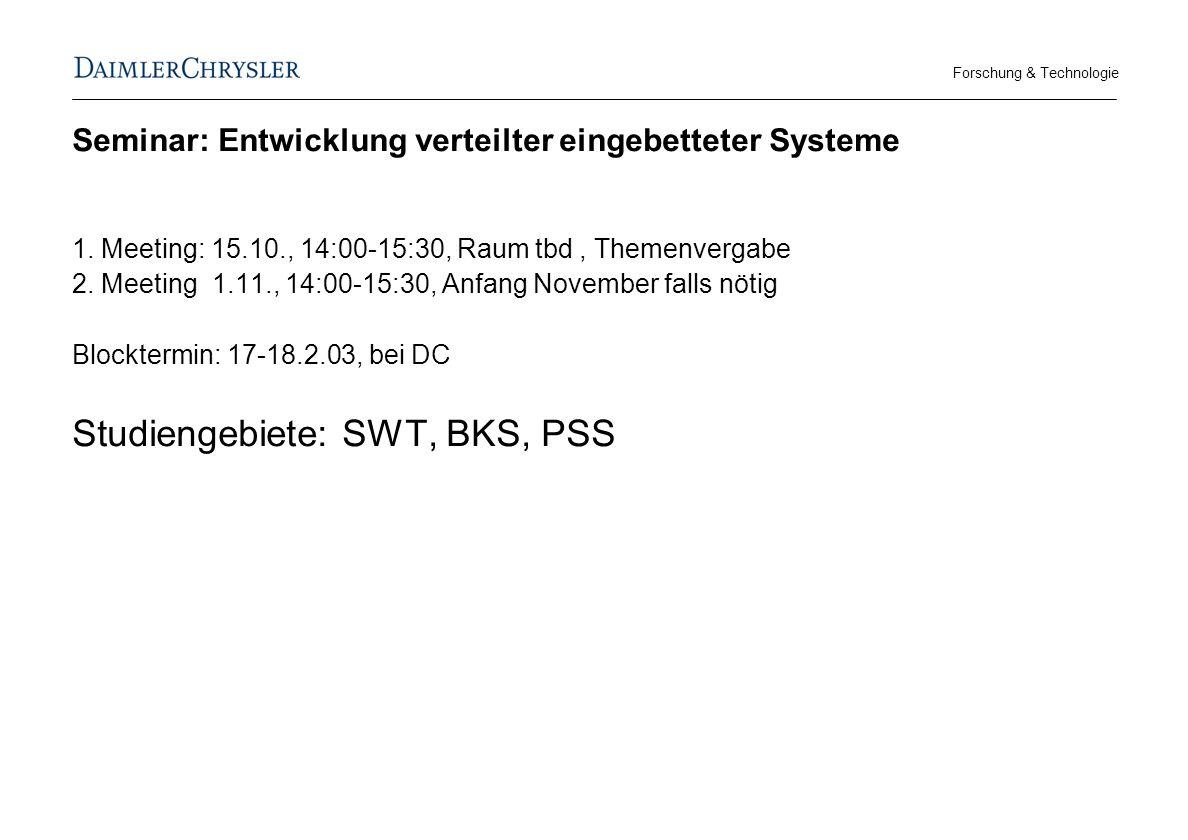 Forschung & Technologie Seminar: Entwicklung verteilter eingebetteter Systeme 1.