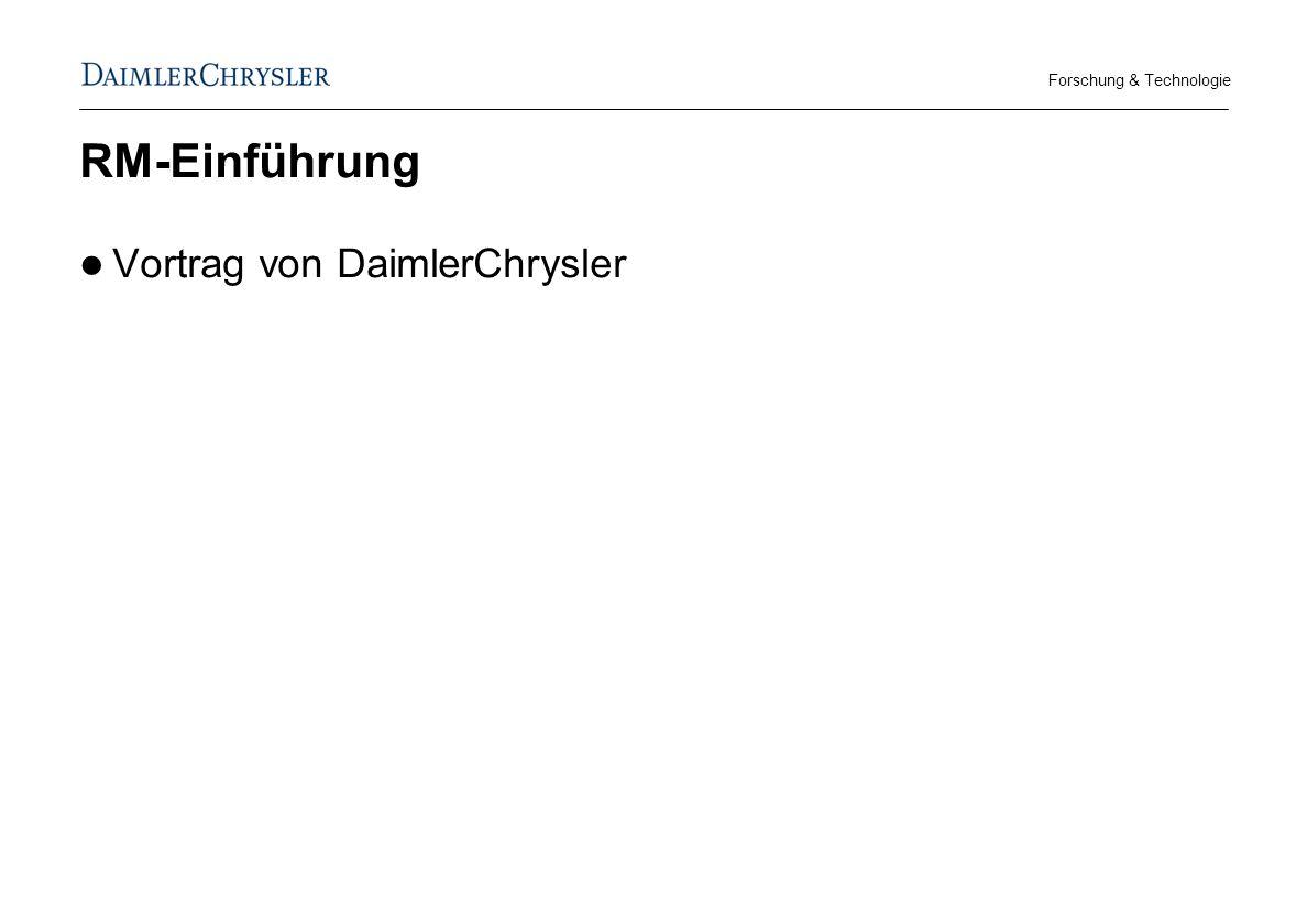 Forschung & Technologie RM-Einführung Vortrag von DaimlerChrysler