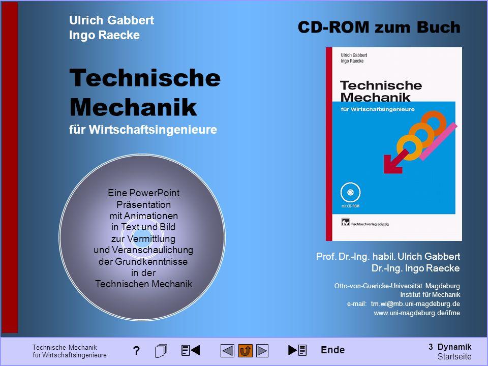3 Dynamik Seite: 291 Technische Mechanik für Wirtschaftsingenieure CD-ROM zum Buch Prof. Dr.-Ing. habil. Ulrich Gabbert Dr.-Ing. Ingo Raecke Otto-von-