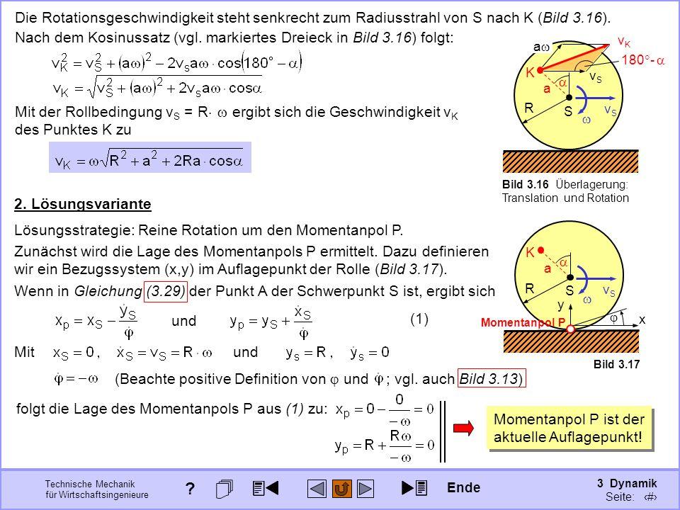 3 Dynamik Seite: 322 Technische Mechanik für Wirtschaftsingenieure Die Rotationsgeschwindigkeit steht senkrecht zum Radiusstrahl von S nach K (Bild 3.16).