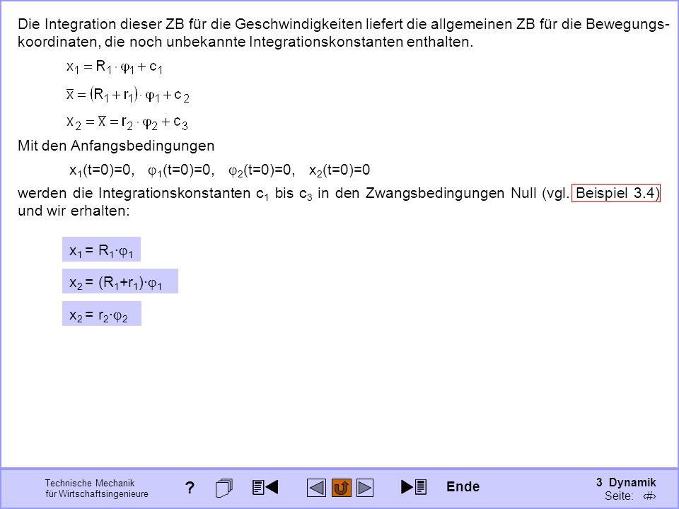 3 Dynamik Seite: 329 Technische Mechanik für Wirtschaftsingenieure Die Integration dieser ZB für die Geschwindigkeiten liefert die allgemeinen ZB für