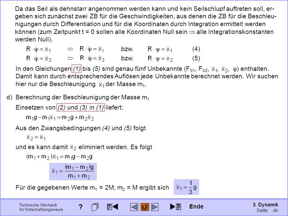 3 Dynamik Seite: 336 Technische Mechanik für Wirtschaftsingenieure In den Gleichungen (1) bis (5) sind genau fünf Unbekannte (F S1, F S2,,, ) enthalte