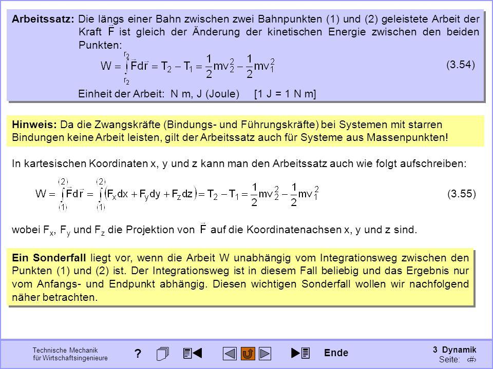 3 Dynamik Seite: 358 Technische Mechanik für Wirtschaftsingenieure Arbeitssatz: Die längs einer Bahn zwischen zwei Bahnpunkten (1) und (2) geleistete