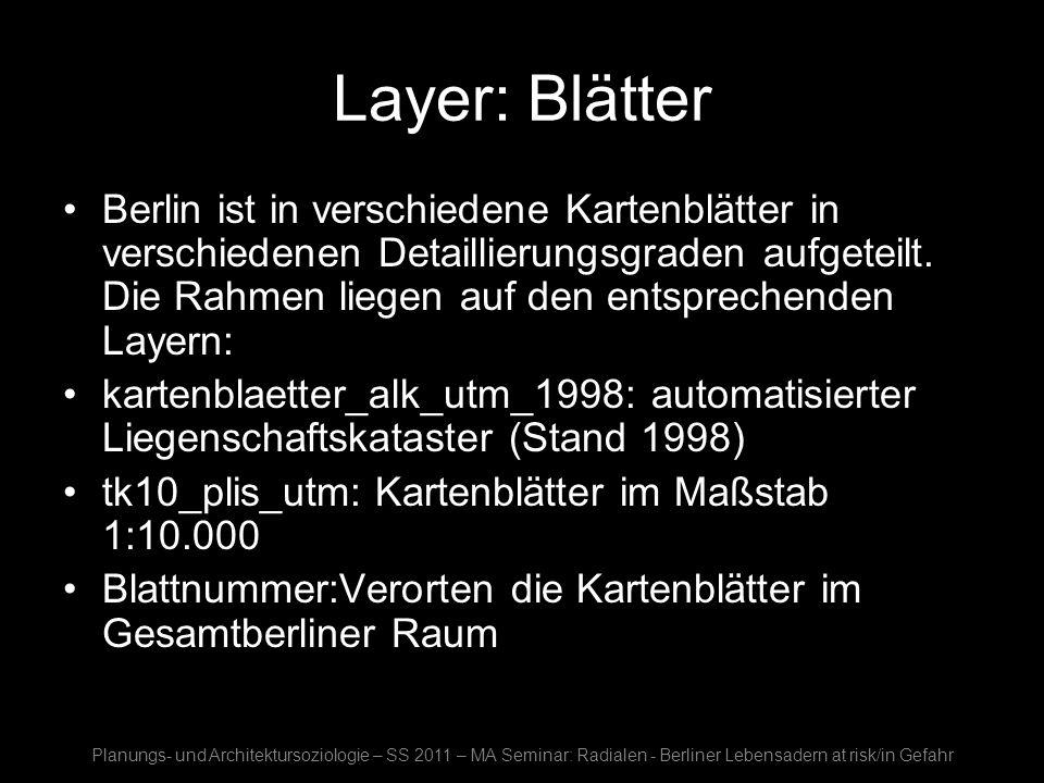 Layer: Blätter Berlin ist in verschiedene Kartenblätter in verschiedenen Detaillierungsgraden aufgeteilt. Die Rahmen liegen auf den entsprechenden Lay