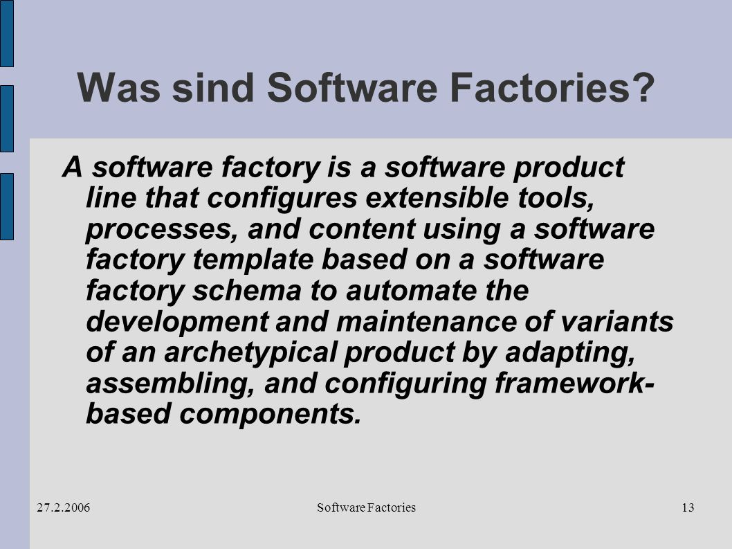 Software Factories27.2.200613 Was sind Software Factories.