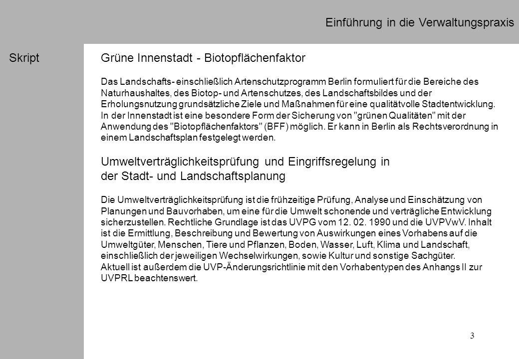 3 Einführung in die Verwaltungspraxis SkriptGrüne Innenstadt - Biotopflächenfaktor Das Landschafts- einschließlich Artenschutzprogramm Berlin formulie