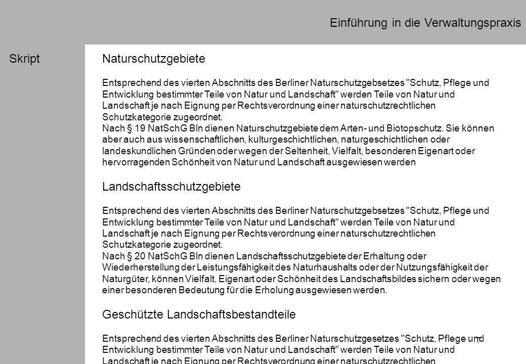 7 Einführung in die Verwaltungspraxis SkriptNaturschutzgebiete Entsprechend des vierten Abschnitts des Berliner Naturschutzgebsetzes