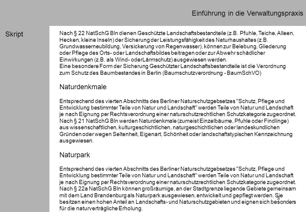 8 Einführung in die Verwaltungspraxis Skript Nach § 22 NatSchG Bln dienen Geschützte Landschaftsbestandteile (z.B. Pfuhle, Teiche, Alleen, Hecken, kle