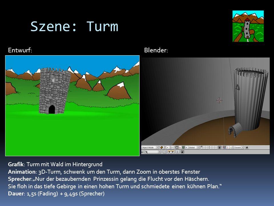 Szene: Turm Grafik: Turm mit Wald im Hintergrund Animation: 3D-Turm, schwenk um den Turm, dann Zoom in oberstes Fenster Sprecher:Nur der bezaubernden Prinzessin gelang die Flucht vor den Häschern.