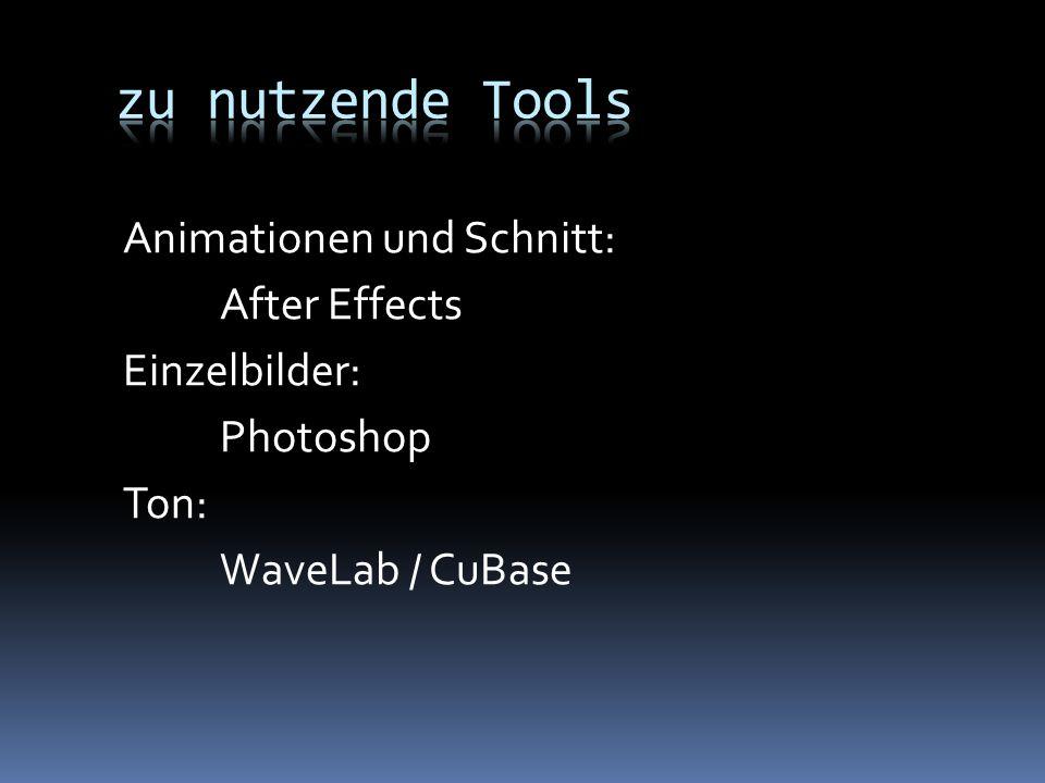 Animationen und Schnitt: After Effects Einzelbilder: Photoshop Ton: WaveLab / CuBase