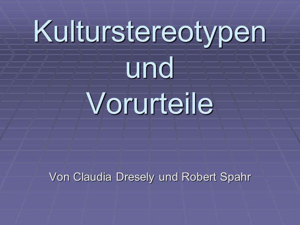 Kulturstereotypen und Vorurteile Von Claudia Dresely und Robert Spahr
