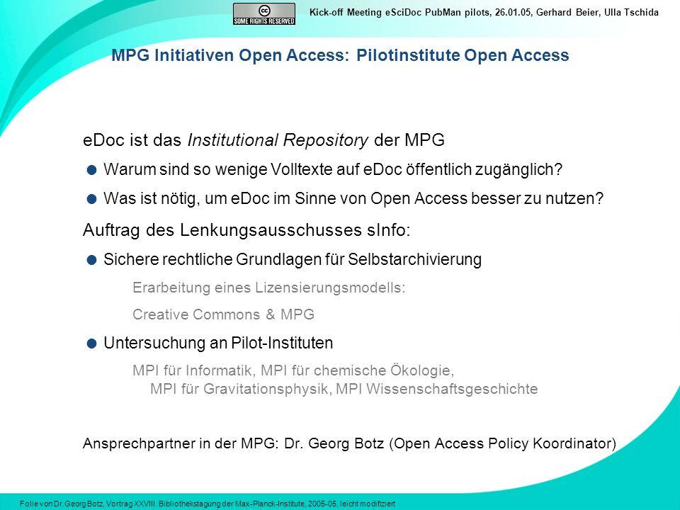 Kick-off Meeting eSciDoc PubMan pilots, 26.01.05, Gerhard Beier, Ulla Tschida eDoc ist das Institutional Repository der MPG Warum sind so wenige Volltexte auf eDoc öffentlich zugänglich.