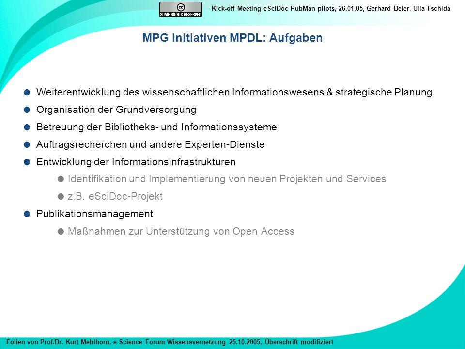 Kick-off Meeting eSciDoc PubMan pilots, 26.01.05, Gerhard Beier, Ulla Tschida Weiterentwicklung des wissenschaftlichen Informationswesens & strategisc