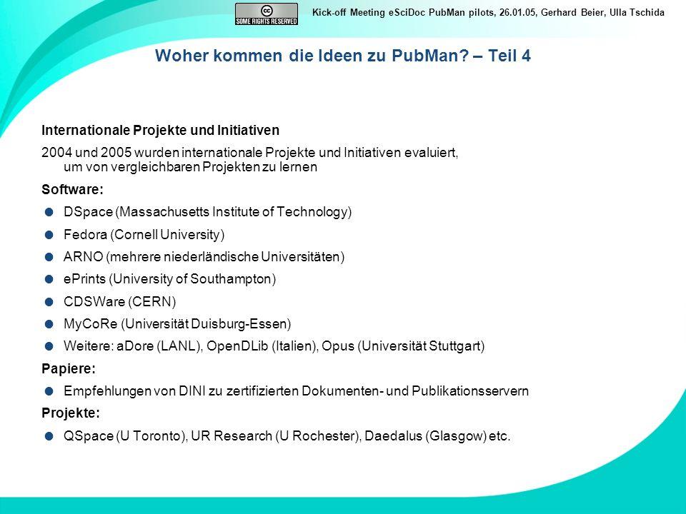 Kick-off Meeting eSciDoc PubMan pilots, 26.01.05, Gerhard Beier, Ulla Tschida eSciDoc - Projektplanung Förderungszeitraum: 01.08.2004 – 31.07.2009 Phase 1 (01.08.04 – 31.03.05): Bedarfsanalyse und Ausdetaillierung Projekt Phase 2 (01.04.05 – 31.07.07): Technische Architektur und erste Anwendungen (-> Evaluation) Ende 2006 – erster Release Basisfunktionalitäten PubMan – Showcase Scholarly Workbench Phase 3 (01.08.07-31.07.09): Erweiterung und Einführung neuer Dienste MPG - Spezifizierung und Implementierung der Applikationen: Spezifizierung Anforderungen: ZIM + Piloten aus MPIs, IKT VIIb Realisierung durch Steria Mummert Consulting in Abstimmung mit FIZ Karlsruhe Ansprechpartner: Thomas Grün (Operative Projektleitung) – t.gruen@zim.mpg.det.gruen@zim.mpg.de Harald Suckfüll (Projektleitung – MPG Seite) – suckfuell@gv.mpg.desuckfuell@gv.mpg.de