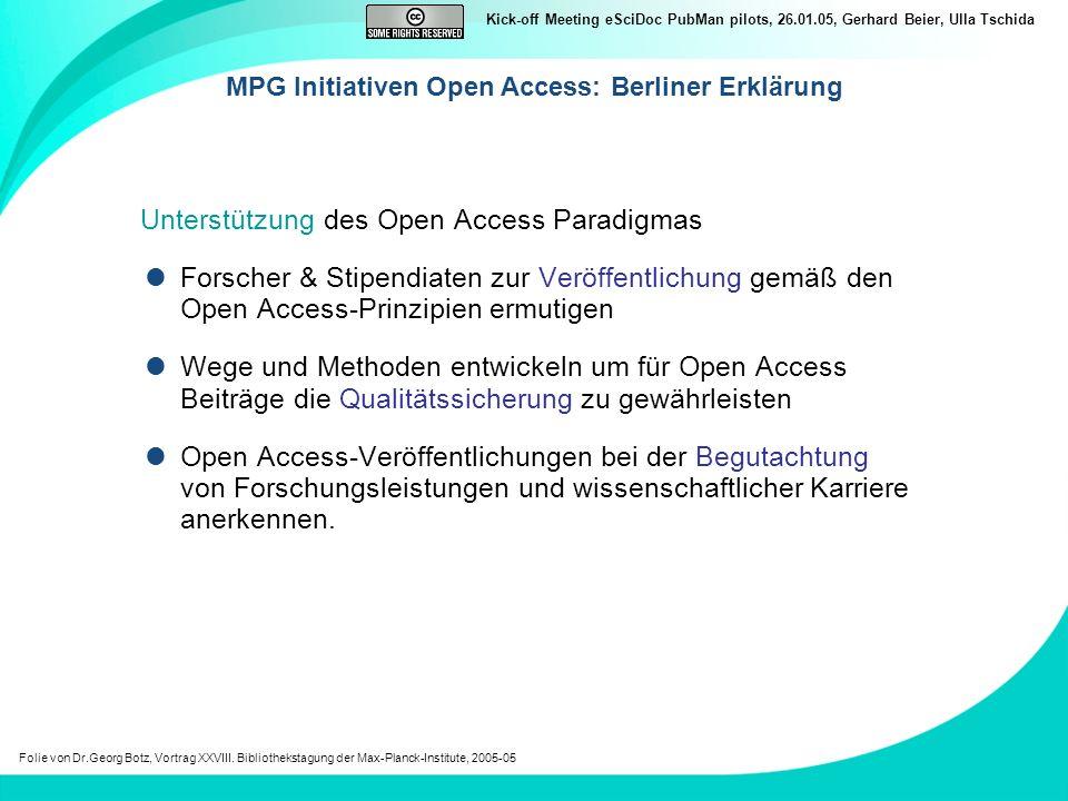 Kick-off Meeting eSciDoc PubMan pilots, 26.01.05, Gerhard Beier, Ulla Tschida Unterstützung des Open Access Paradigmas Forscher & Stipendiaten zur Ver