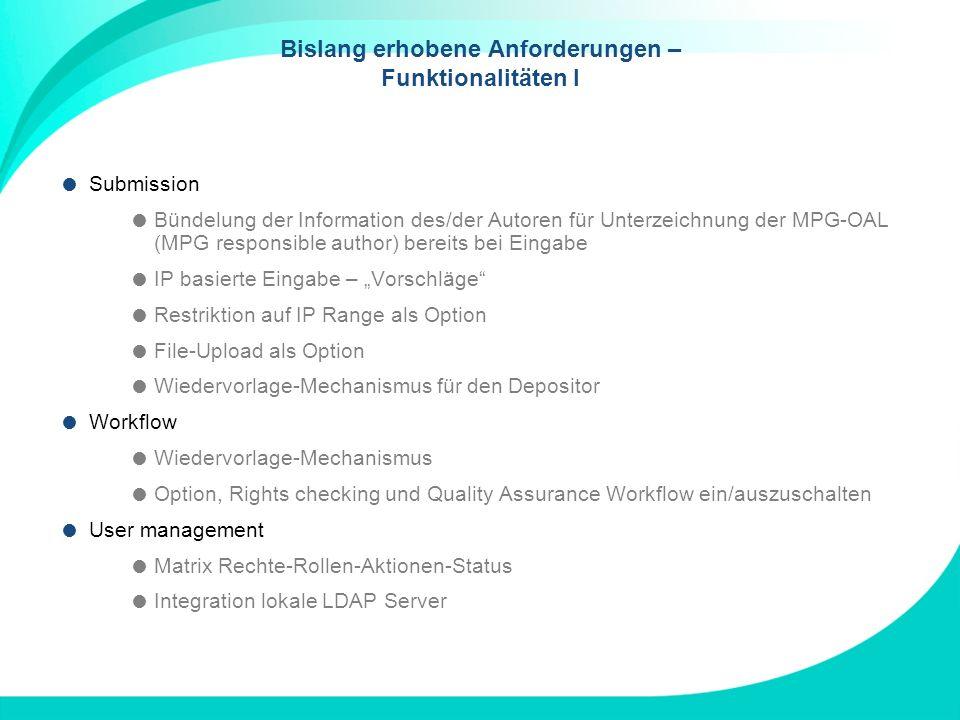 Bislang erhobene Anforderungen – Funktionalitäten I Submission Bündelung der Information des/der Autoren für Unterzeichnung der MPG-OAL (MPG responsib