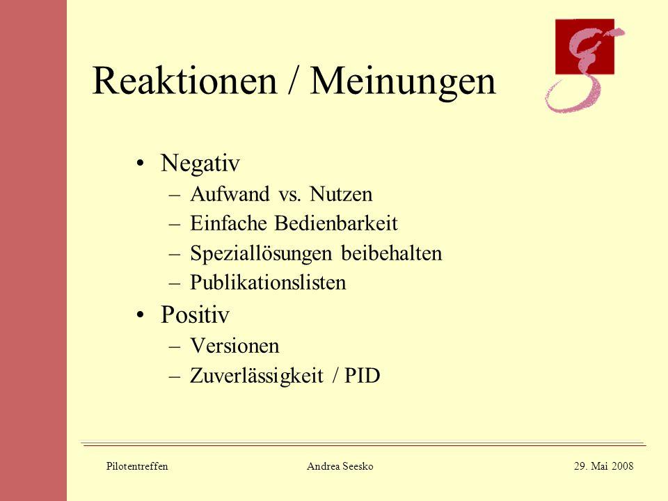 PilotentreffenAndrea Seesko29. Mai 2008 Reaktionen / Meinungen Negativ –Aufwand vs.