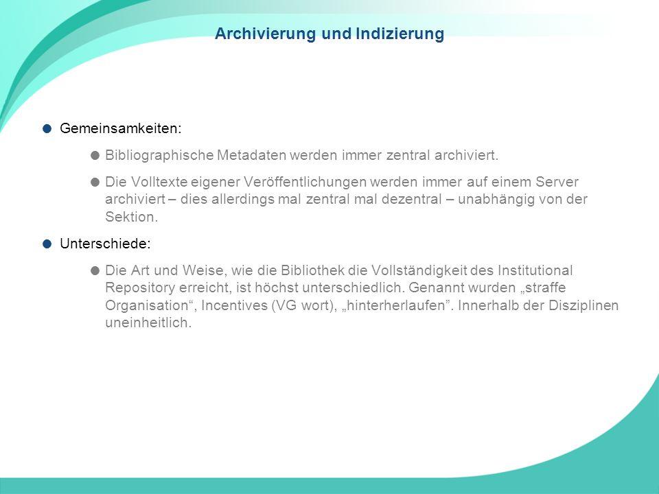 Archivierung und Indizierung Gemeinsamkeiten: Bibliographische Metadaten werden immer zentral archiviert.