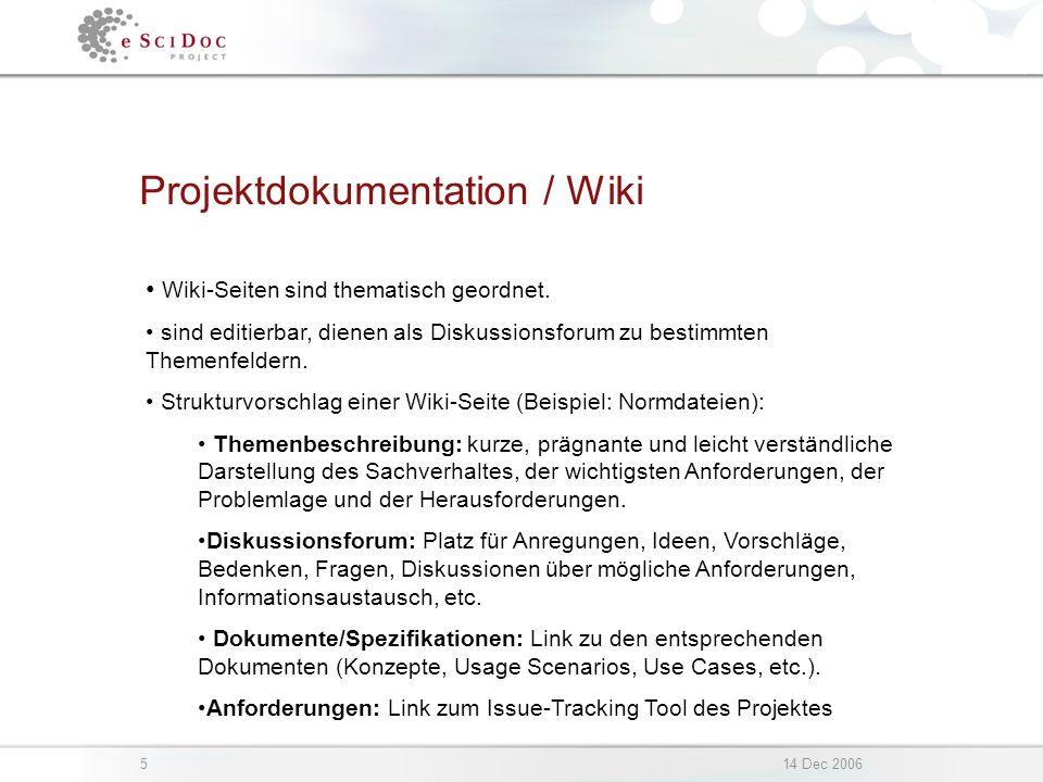 514 Dec 2006 Projektdokumentation / Wiki Wiki-Seiten sind thematisch geordnet.