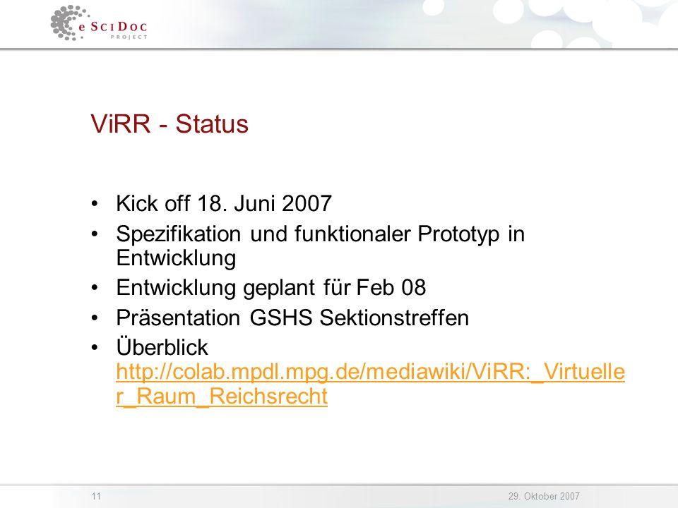 1129. Oktober 2007 ViRR - Status Kick off 18. Juni 2007 Spezifikation und funktionaler Prototyp in Entwicklung Entwicklung geplant für Feb 08 Präsenta