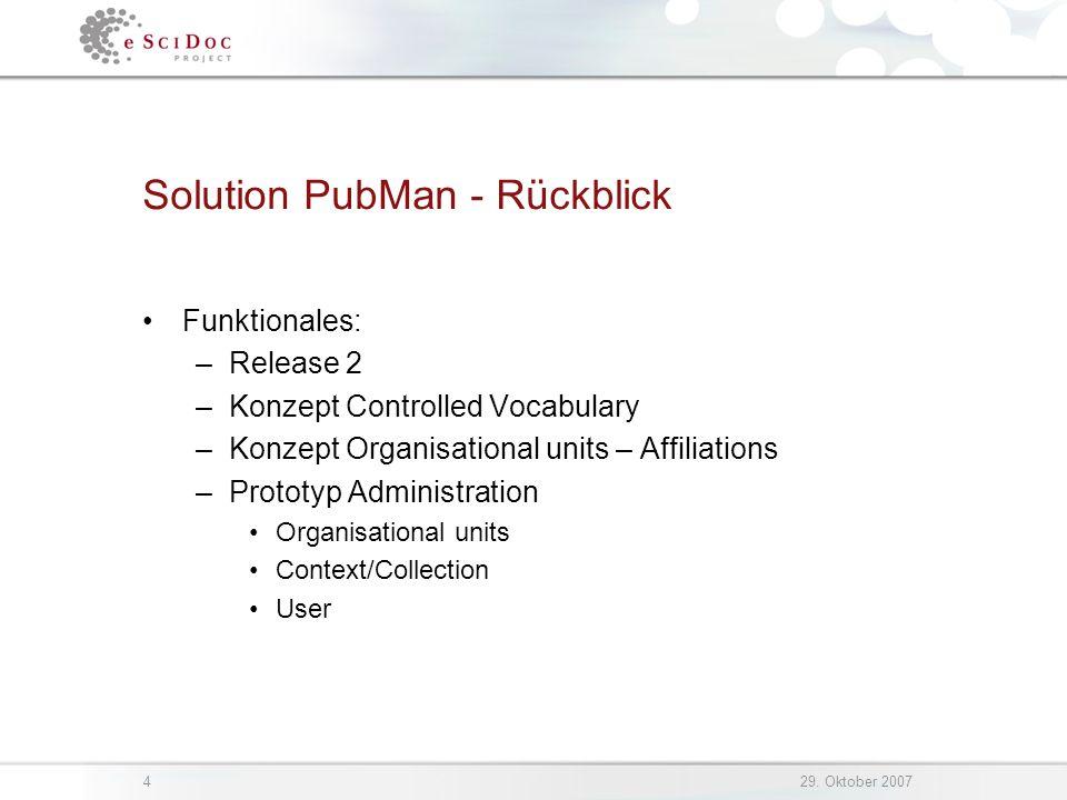 529.Oktober 2007 Solution PubMan - Ausblick Nächste Planung –Wissenschaftler.