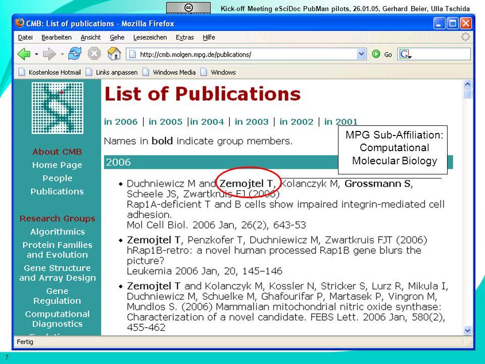 7 Kick-off Meeting eSciDoc PubMan pilots, 26.01.05, Gerhard Beier, Ulla Tschida MPG Sub-Affiliation: Computational Molecular Biology