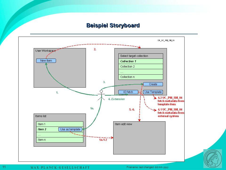 M A X - P L A N C K - G E S E L L S C H A F T 11 Filename, last changed: dd.mm.yyyy Beispiel Storyboard