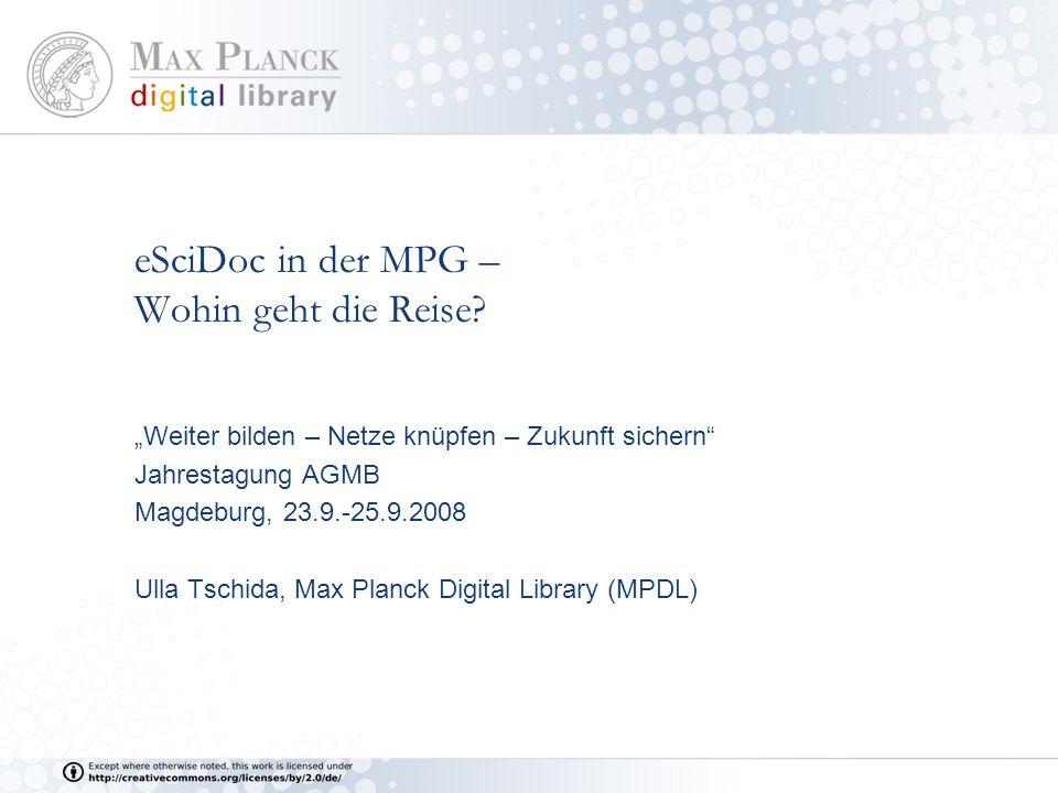 eSciDoc in der MPG – Wohin geht die Reise.