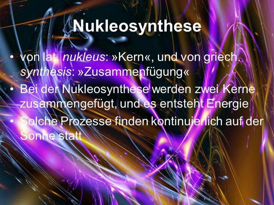Nukleosynthese von lat.nukleus: »Kern«, und von griech.