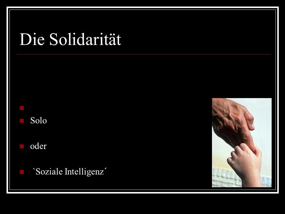 Die Solidarität Solo oder `Soziale Intelligenz´