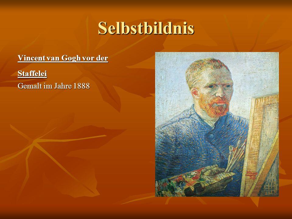 Selbstbildnis Vincent van Gogh vor der Staffelei Gemalt im Jahre 1888