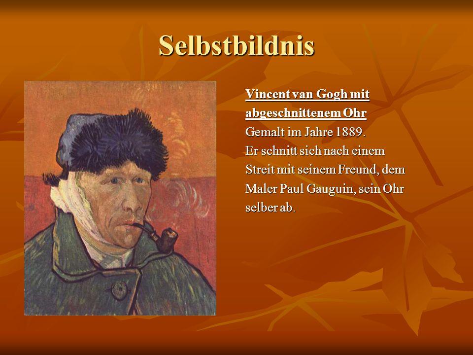 Selbstbildnis Vincent van Gogh mit abgeschnittenem Ohr Gemalt im Jahre 1889. Er schnitt sich nach einem Streit mit seinem Freund, dem Maler Paul Gaugu