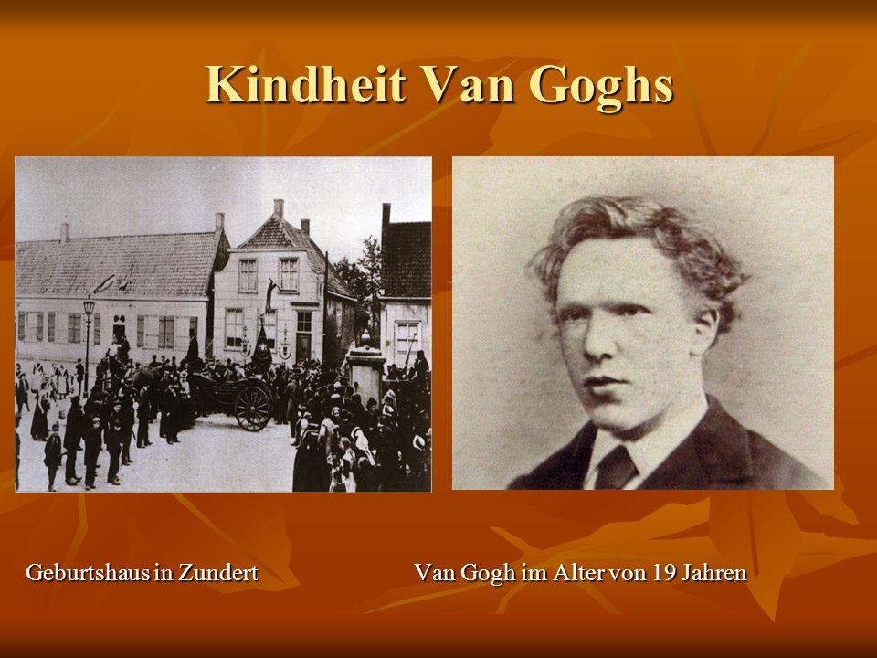 Kindheit Van Goghs Geburtshaus in Zundert Van Gogh im Alter von 19 Jahren